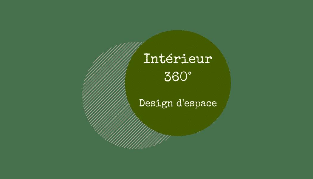 Intérieur 360 - Design d'espace